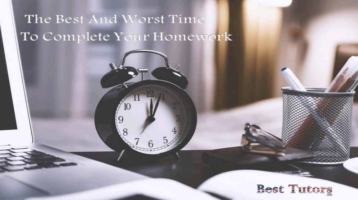 The Best And Worst Times To Complete Your Homework