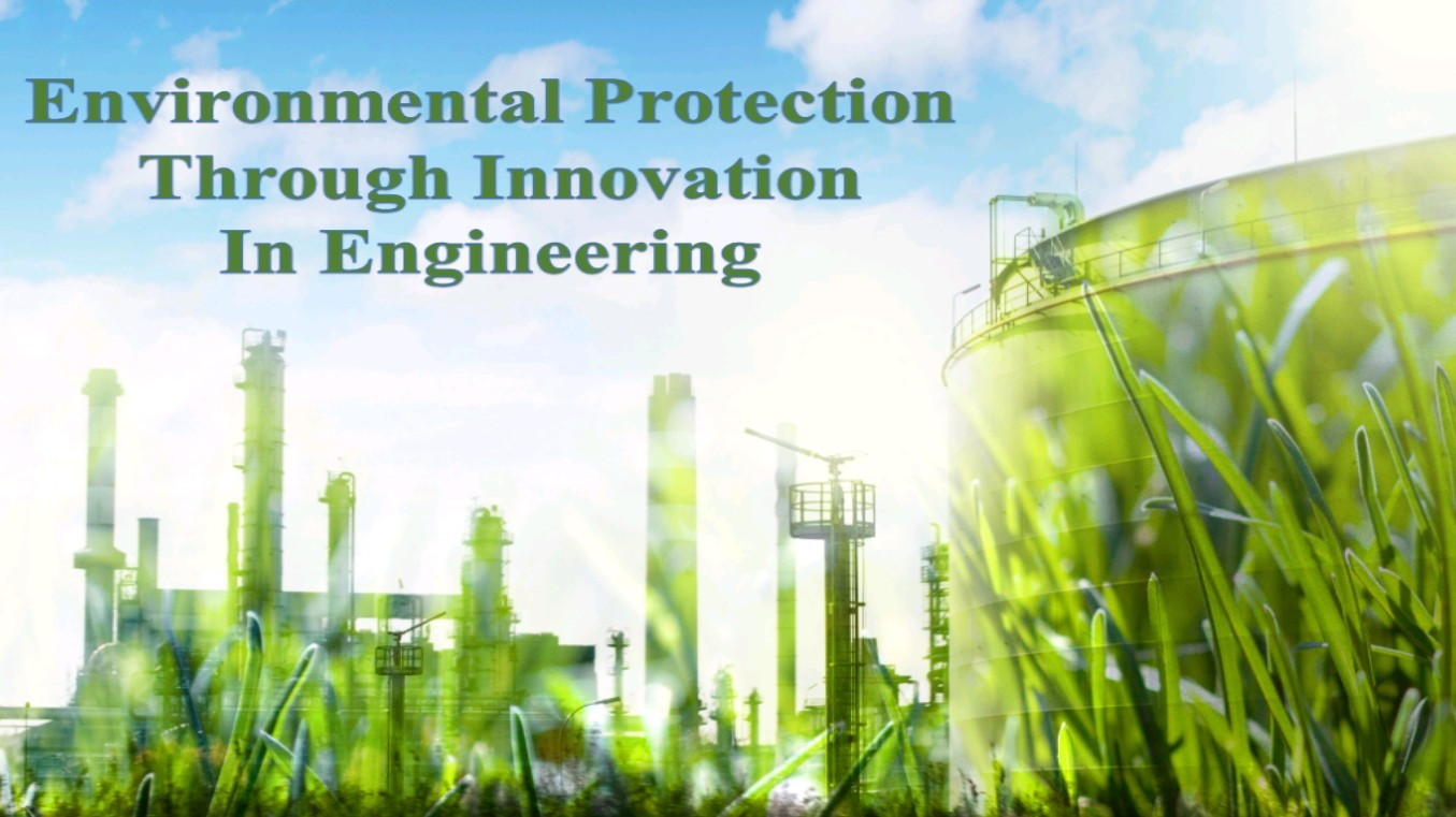 Environmental Protection Through Innovation In Engineering