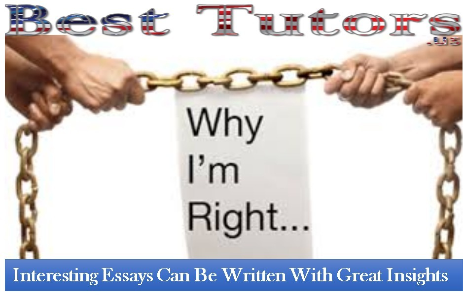 Interesting Essays Can Be Written With Great Insights