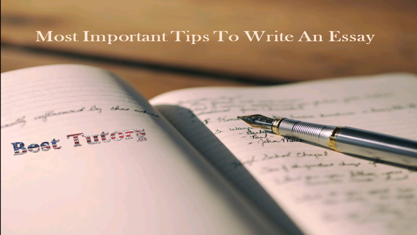 Most Important Tips To Write An Essay